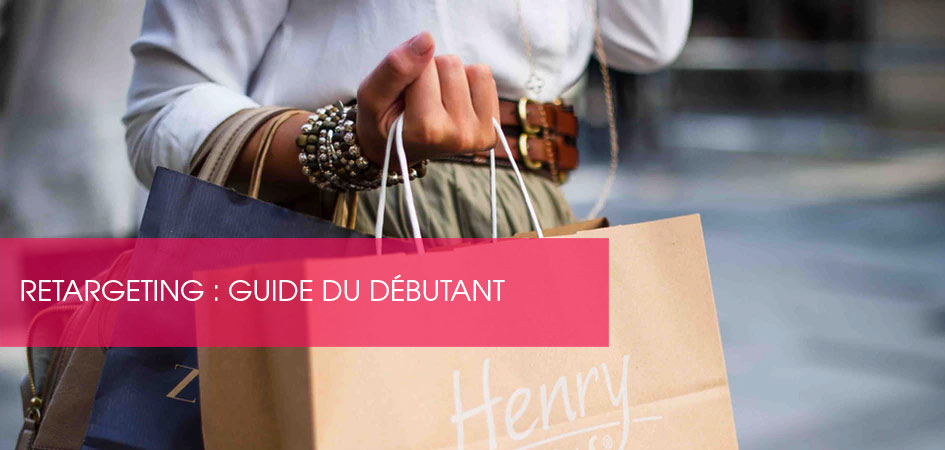 Retargeting : guide du débutant